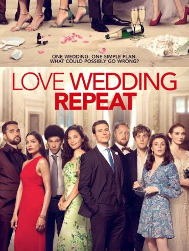 'Love Wedding Repeat'. Læs anmeldelsen på Filmpuls.dk